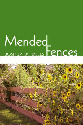 Mended Fences by Joshua W. Wells image