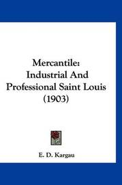 Mercantile: Industrial and Professional Saint Louis (1903) by E D Kargau image