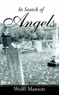 In Search of Angels by Wolff Manson