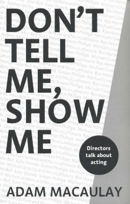 Don't Tell Me, Show Me by Adam Macaulay