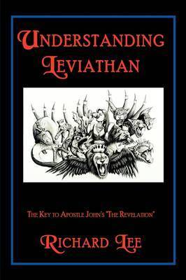 "Understanding Leviathan: The Key to Apostle John's ""The Revelation"" by Dr Richard Lee (University of Toronto)"
