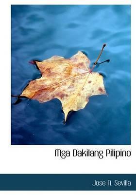 MGA Dakilang Pilipino by Jose N. Sevilla