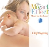 The Mozart Effect: Music for Newborns - A Bright Beginning by Various Artists