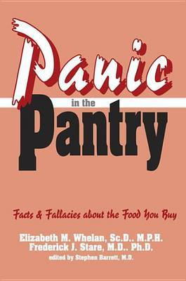 Panic in the Pantry: Facts and Fallacies About the Food You Buy by Elizabeth M. Whelan