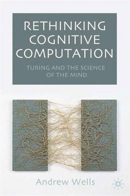 Rethinking Cognitive Computation by Andy Wells