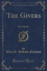 The Givers by Mary E.Wilkins Freeman