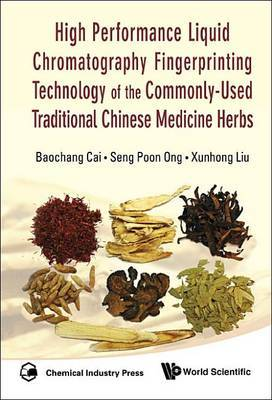 High Performance Liquid Chromatography Fingerprinting Technology Of The Commonly-used Traditional Chinese Medicine Herbs by Ong Seng Poon