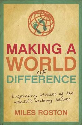Making A World of Difference by Miles Roston image
