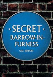 Secret Barrow-in-Furness by Gill Jepson image