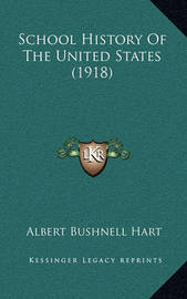 School History of the United States (1918) by Albert Bushnell Hart