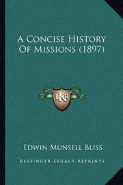 A Concise History of Missions (1897) by Edwin Munsell Bliss