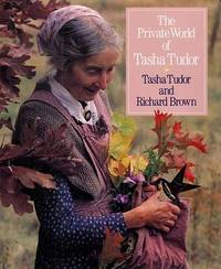 The Private World of Tasha Tudor by Tasha Tudor