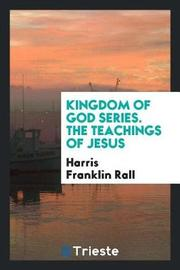 Kingdom of God Series. the Teachings of Jesus by Harris Franklin Rall image