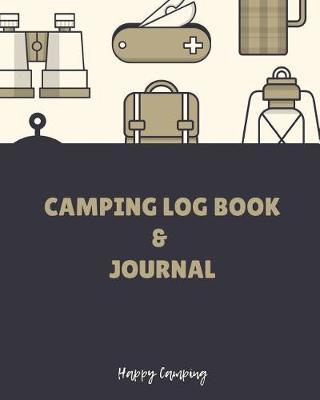 Happy Camping's Camping Log Book Journal by Happy Camping