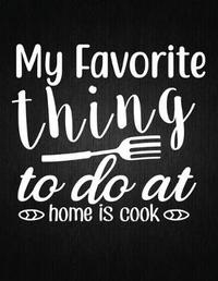 My favorite thing to do at home is cook by Recipe Journal