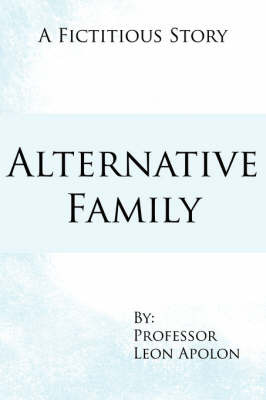 Alternative Family: A Fictitious Story by Leon Apolon image