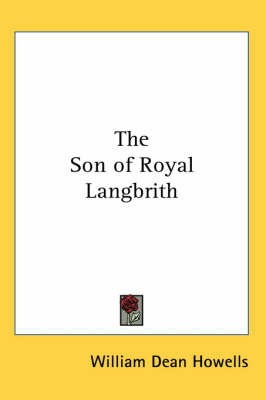 The Son of Royal Langbrith by William Dean Howells image