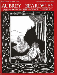 Aubrey Beardsley Designs from the Age of Chivalry by Barbara Holdridge image