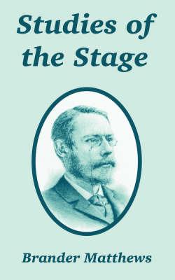 Studies of the Stage by Brander Matthews image