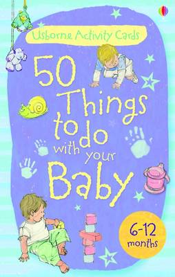 Activity Cards: 50 Things to Do with Your Baby - 6-12 Months by Caroline Young image