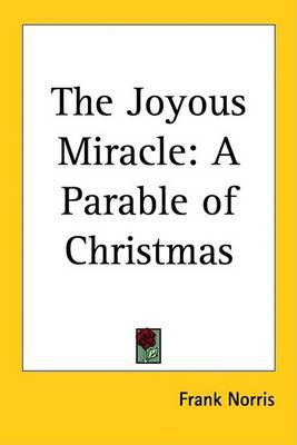The Joyous Miracle: A Parable of Christmas by Frank Norris image