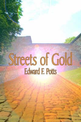 Streets of Gold by Edward F. Potts
