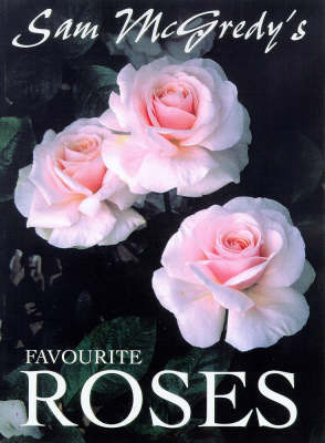 Sam Mcgredy's Favourite Roses by Sam McGredy
