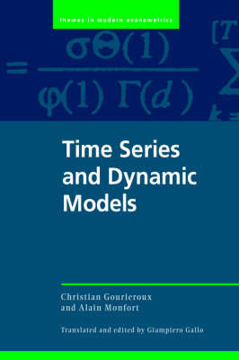 Time Series and Dynamic Models by Christian Gourieroux