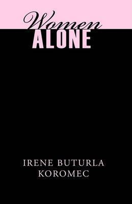 Women Alone by Irene Buturla Koromec