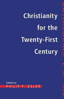 Christianity for the Twenty First Century by Philip Francis Esler image