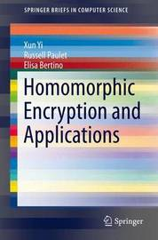 Homomorphic Encryption and Applications by Xun Yi