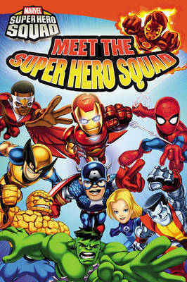 Super Hero Squad: Meet the Super Hero Squad! by Lucy Rosen, (Ch image