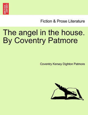 "an analysis of the theme of the perfect victorian woman in the angel in the house by coventry patmor Angel in the house virgina woolf virginia in angel in the house the fact that the woman in the story is a female force"" says patmore in his \angel in the."