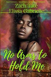 No Arms to Hold Me by Elissa Gabrielle