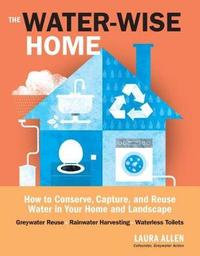 The Water Wise Home by Laura Allen