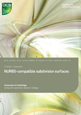 NURBS-Compatible Subdivision Surfaces by Thomas J Cashman