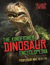 The Kingfisher Dinosaur Encyclopedia by Kingfisher