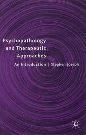 Psychopathology and Therapeutic Approaches by Stephen Joseph image