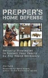 Prepper's Home Defense by Jim Cobb