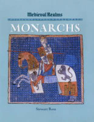 Medieval Realms: Monarchs by Stewart Ross image