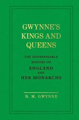 Gwynne's Kings and Queens by N.M. Gwynne