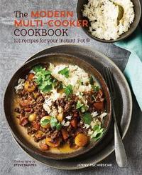 The Modern Multi-cooker Cookbook by Jenny Tschiesche