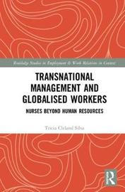 Transnational Management and Globalised Workers by Tricia Cleland Silva