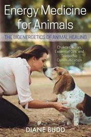 Energy Medicine for Animals by Diane Budd image