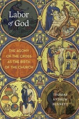 Labor of God by Thomas Andrew Bennett