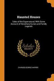Haunted Houses by Charles George Harper