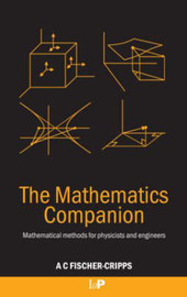 The Mathematics Companion: Mathematical Methods for Physicists and Engineers by Anthony Craig Fischer-Cripps image