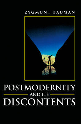 Postmodernity and its Discontents by Zygmunt Bauman