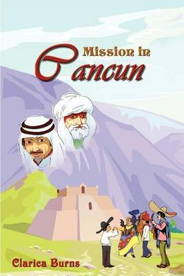 Mission in Cancun by Clarica Burns