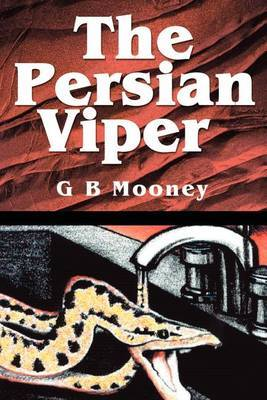The Persian Viper by G.B. Mooney